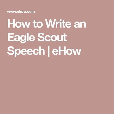 How to Write an Eagle Scout Speech | eHow