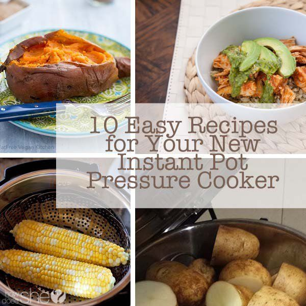 10 Easy Recipes for Your New Instant Pot Pressure Cooker