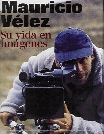 Mauricio vélez, su vida en imágenes, #fotografia