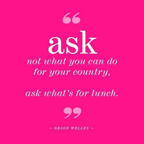 Love this Orson Wells lunch quote