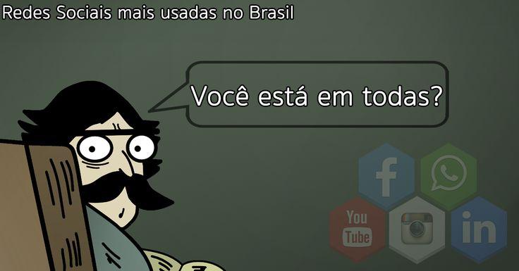 7 Redes Sociais mais usadas no Brasil. Você está em todas?