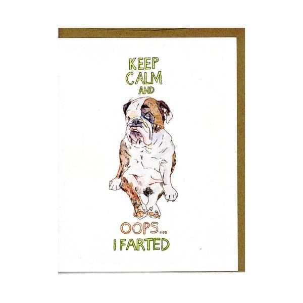 Oops...I Farted Card  Keep calm and carry on! Even if you did fart. Greetings From Luna Funny English Bulldog card for the dog lover with a sense of humour.
