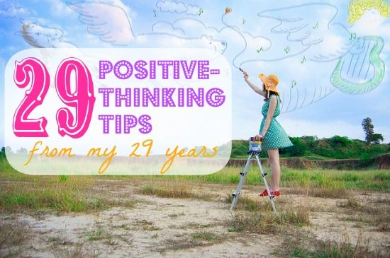 29 Positive-Thinking Tips~ {By: Amy Clover}