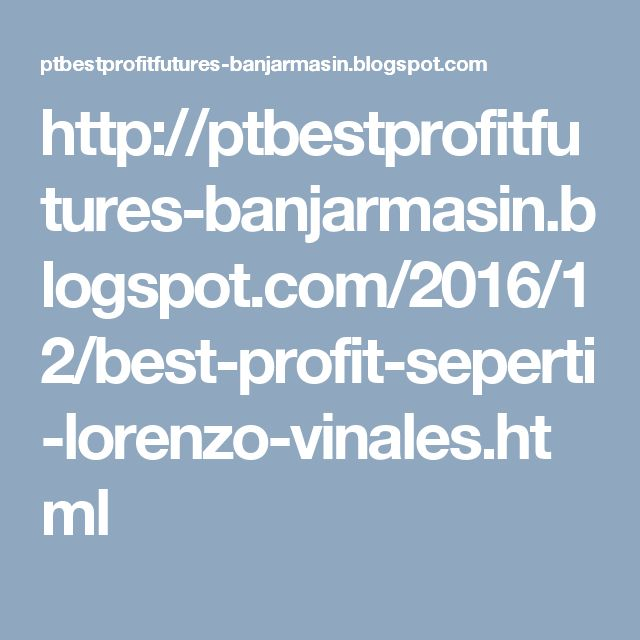 http://ptbestprofitfutures-banjarmasin.blogspot.com/2016/12/best-profit-seperti-lorenzo-vinales.html