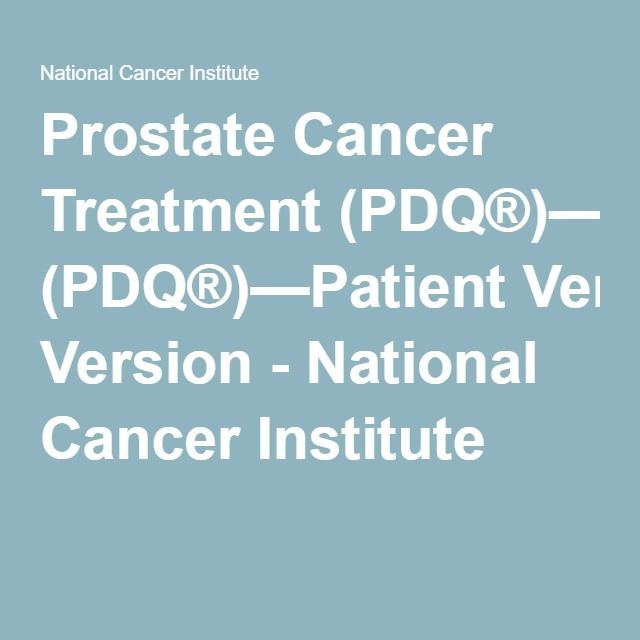 Prostate Cancer Treatment (PDQ®)—Patient Version - National Cancer Institute