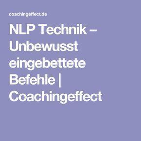 NLP Technik – Unbewusst eingebettete Befehle | Coachingeffect