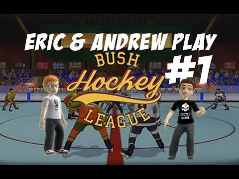 Let's Play Bush Hockey League #1 - Andrew Almost Dies