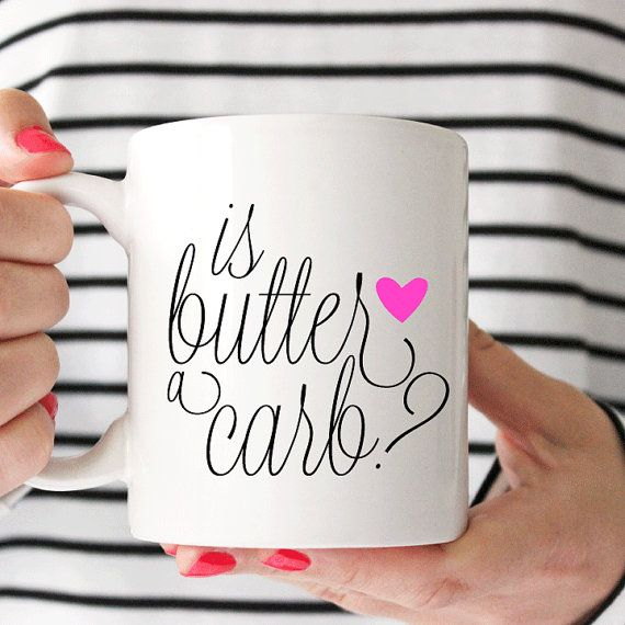11oz is butter a carb? coffee mug. Perfect to keep for yourself or give as a gift for any occasion!  - Design is permanently printed on both