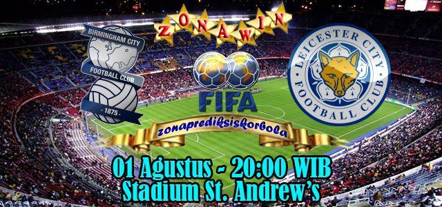 Prediksi Birmingham vs Leicester 1 Agustus 2015