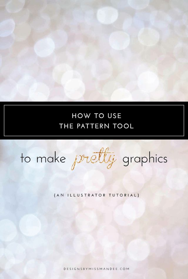 How to Use the Pattern Tool to Make Pretty Graphics - Designs By Miss Mandee