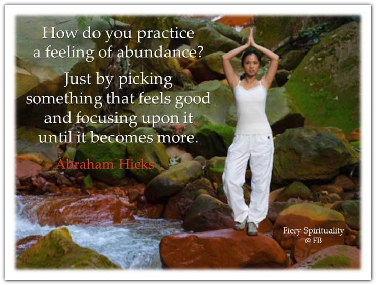 How do you practice a feeling of abundance? Just pick something that feels good, and focus on it more. *Abraham-Hicks Quotes (AHQ1963) #abundance