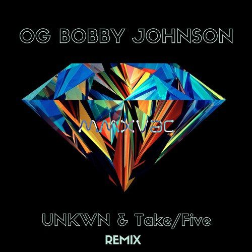 Boombox Cartel & Que  OG Bobby Johnson (UNKWN & Take/Five Remix)