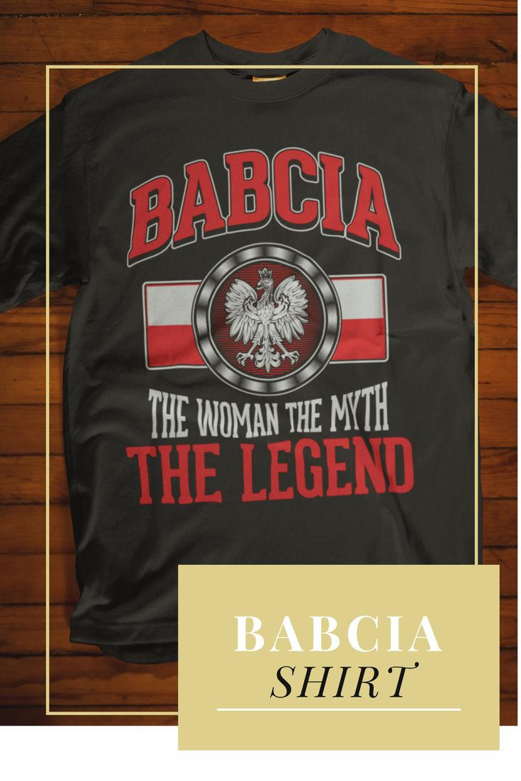 The Woman. The Myth. The Legend. :) Great Shirt For Babcia.