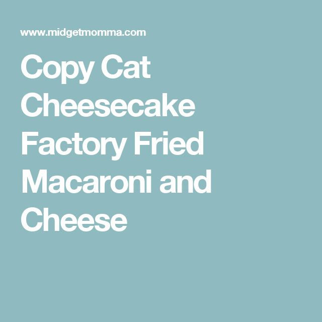 Copy Cat Cheesecake Factory Fried Macaroni and Cheese