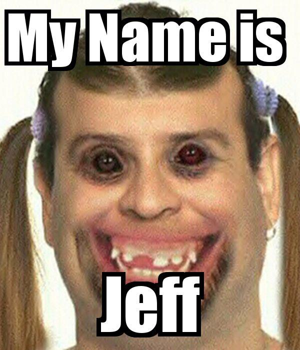 My Name is Jeff Poster   blackwayne21   Keep Calm-o-Matic ...