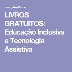LIVROS GRATUITOS: Educação Inclusiva e Tecnologia Assistiva