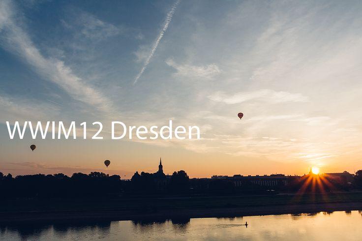 Bilder vom #WWIM12 in Dresden + Restaurant Tipps