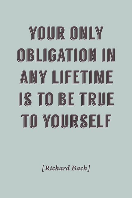 Keep Calm Collection - Your Only Obligation In Any Lifetime (Richard Bach Quote), motivational poster (http://www.keepcalmcollection.com/your-only-obligation-in-any-lifetime-richard-bach-quote-motivational-poster/)