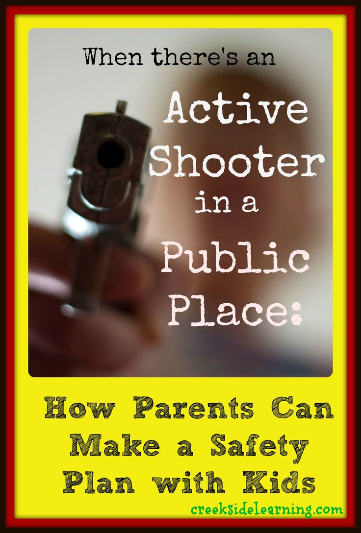 When There's an Active Shooter: How Parents CAn Make a Safety Plan with Kids