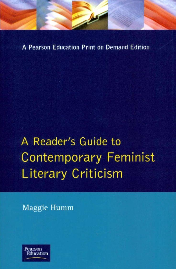 A reader's guide to contemporary feminist literary criticism / Maggie Humm. -- New York [etc.] : Harvester Wheatsheaf, 1994 en http://absysnet.bbtk.ull.es/cgi-bin/abnetopac?TITN=542393