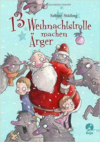 13 Weihnachtstrolle machen Ärger: Sabine Städing, Barbara Scholz: Bücher