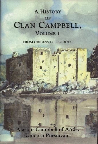 A History of Clan Campbell by Alastair Campbell of Airds, http://www.amazon.com/dp/1902930177/ref=cm_sw_r_pi_dp_a3lOrb117EAYJ