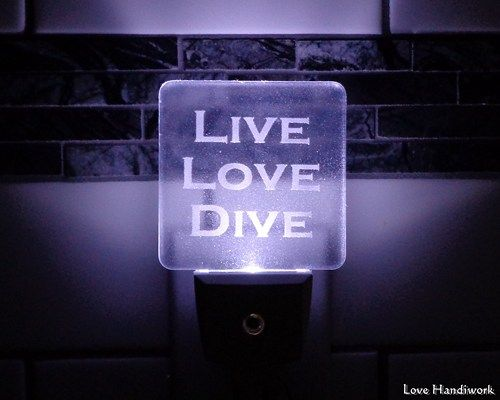 This etched night light is for you, or for the scuba diver in your life.  You are looking at ONE etched night light. It has 'LIVE LOVE DIVE' etched on it.  Please look at my listings for other items i