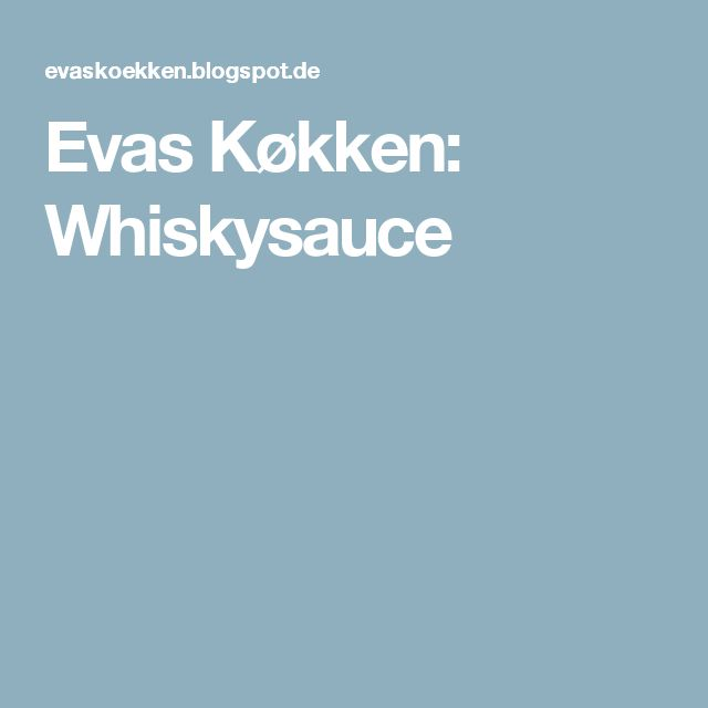 Evas Køkken: Whiskysauce