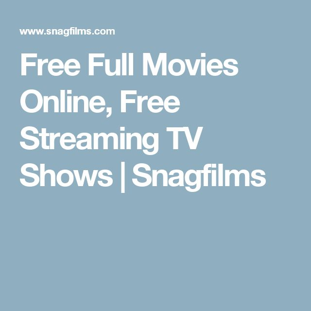 Free Full Movies Online, Free Streaming TV Shows | Snagfilms
