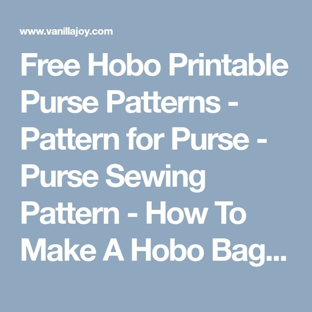 Free Hobo Printable Purse Patterns - Pattern for Purse - Purse Sewing Pattern - How To Make A Hobo Bag | Vanilla Joy