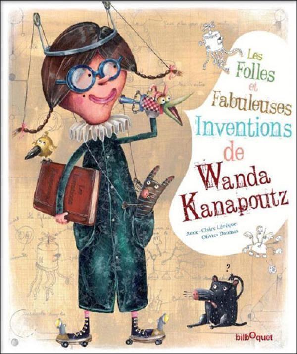 Editions Bilboquet - Les folles et fabuleuses inventions de Wanda Kanapoutz -  Anne-Claire Lévêque - jeux de mots (mots fusionnés)