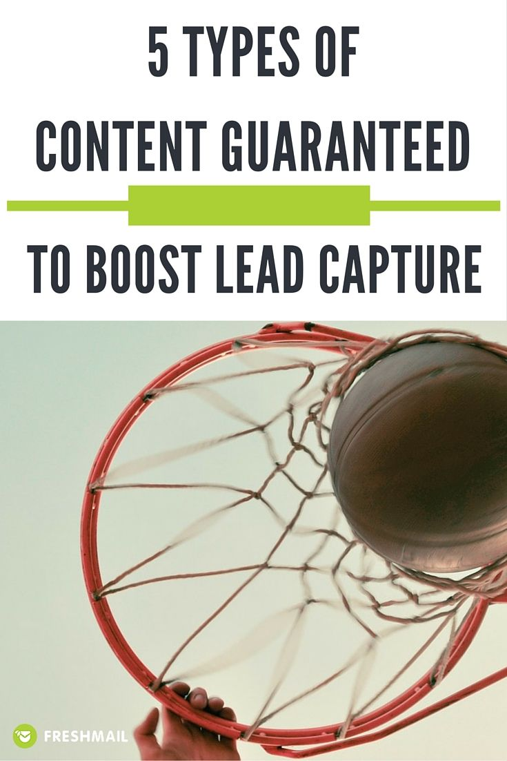 5 Types of Content Guaranteed to Boost Lead Capture  #content #emarketing
