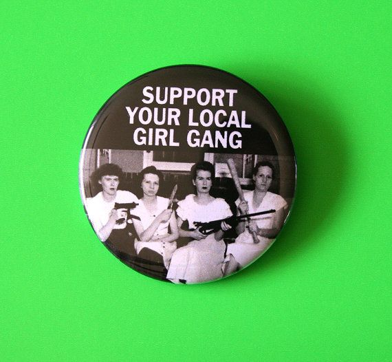 Support Your Local Girl Gang Button Pin Badge by CandyPunkCo
