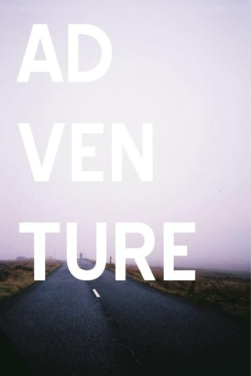 Adventure.Adventure Awaits, Adventure Quotes, Posters Design, Motivation Quotes, Travel Tips, Roads Trips, Adventure Travel, Inspiration Quotes, Adventure Seeker