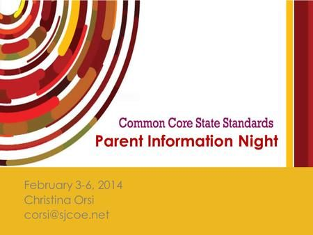 February 3-6, 2014 Christina Orsi Parent Information Night.>