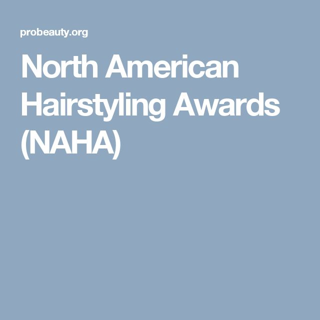 North American Hairstyling Awards (NAHA)