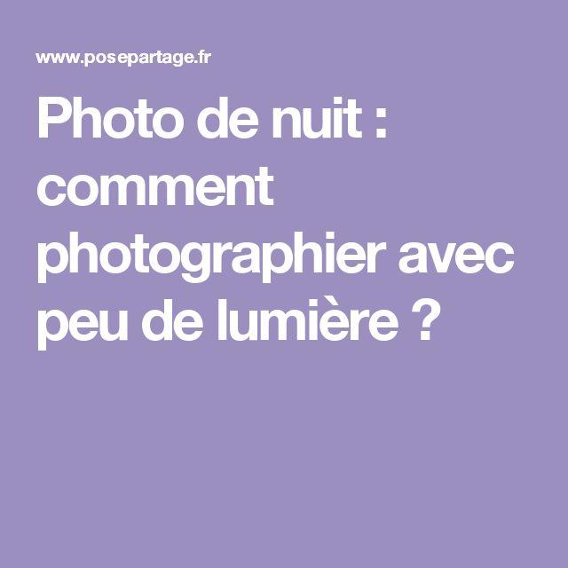 Photo de nuit : comment photographier avec peu de lumière ?