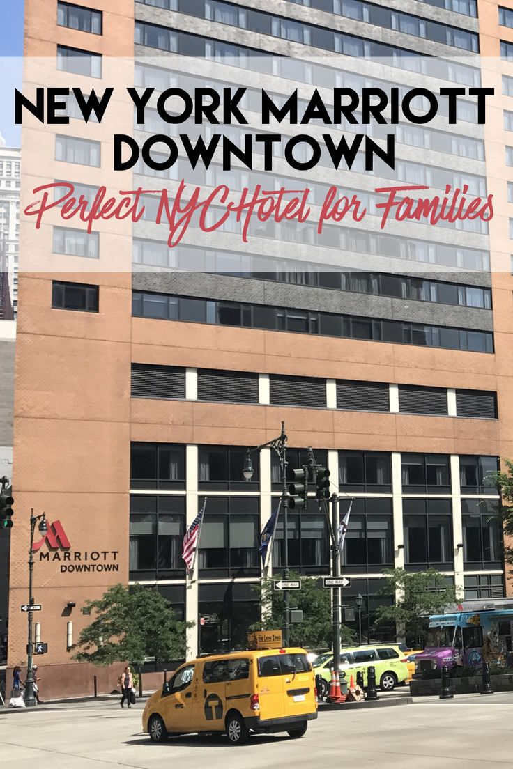 New York Marriott Downtown is the Perfect Hotel for Families in NYC