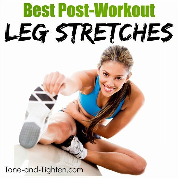 Best stretches for your legs – Post-workout stretching to keep you limber and pain-free