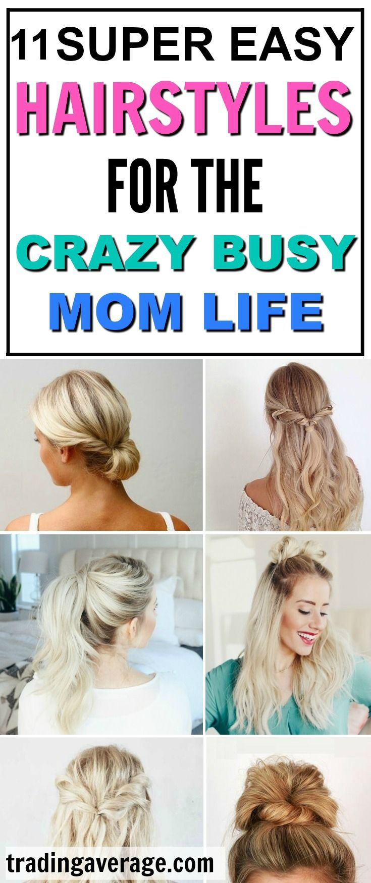 These 11 Easy Hairstyles Are Great For The Busy Mom They Are Quick 2 Minute Hairstyles That Any Super Easy Hairstyles Easy Everyday Hairstyles Easy Hairstyles