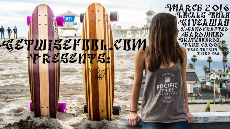California Locals only! Win 3 Handcrafted Hardwood Skateboards & $300 from getwisefool.com