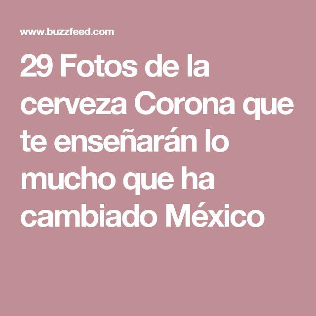 29 Fotos de la cerveza Corona que te enseñarán lo mucho que ha cambiado México