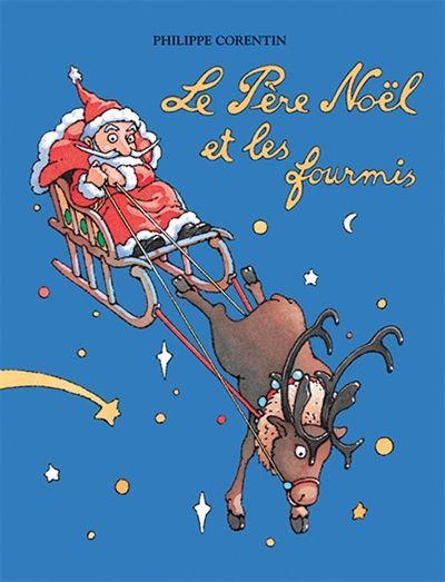 Le père noël et les fourmis / Philippe Corentin. - Ecole des Loisirs, 1996