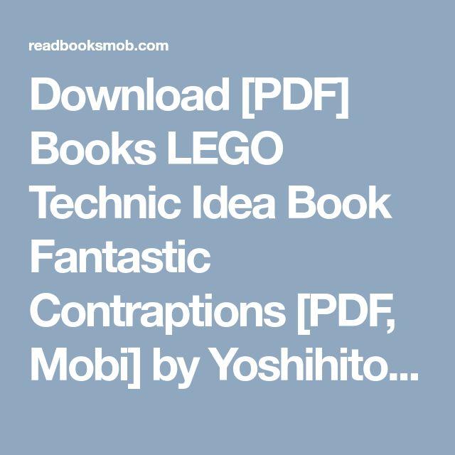 The Lego Technic Idea Book Fantastic Contraptions Pdf