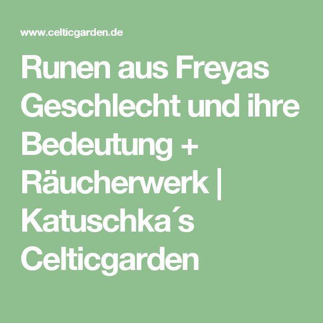 Runen aus Freyas Geschlecht und ihre Bedeutung + Räucherwerk   Katuschka´s Celticgarden