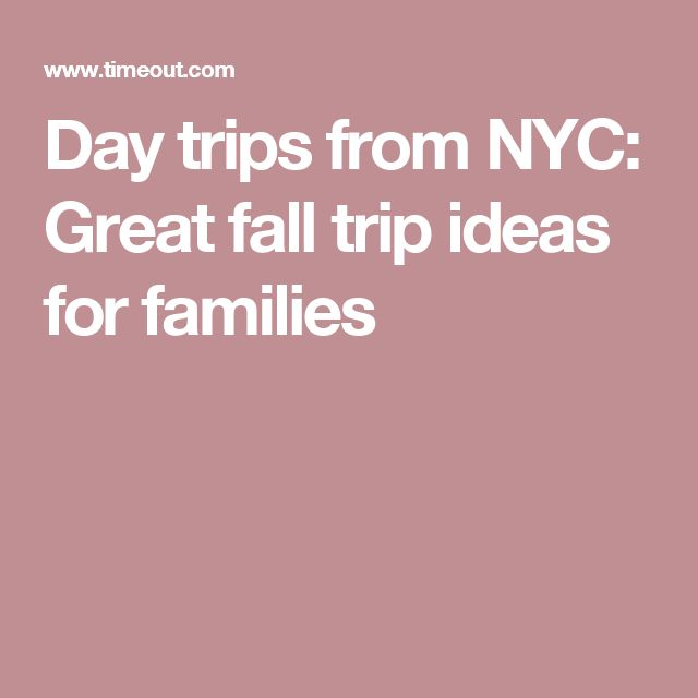 Day trips from NYC: Great fall trip ideas for families