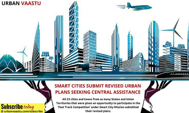 Smart Cities Submit Revised Urban Plans Seeking Central Assistance #SmartCity #UrbanPlans #UrbanVaastu