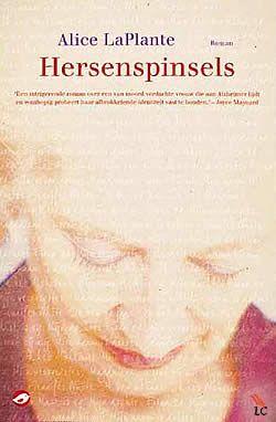 """Boek """"Hersenspinsels"""" van Alice LaPlante   ISBN: 9789022959718, verschenen: 2011, aantal paginas: 320"""