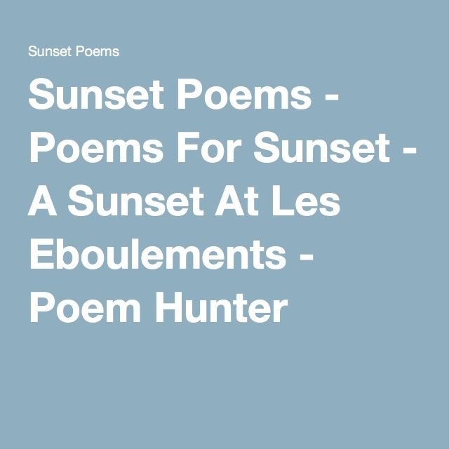 Sunset Poems - Poems For Sunset - A Sunset At Les Eboulements - Poem Hunter http://www.poemhunter.com/poems/sunset/page-1/427112/#content