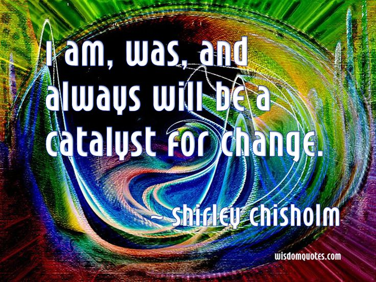 Change: Art Quotes, Africans American Woman, Cake, Backgrounds, Wisdom Quotes, Book, Africans American Art, Photo, Shirley Chisholm